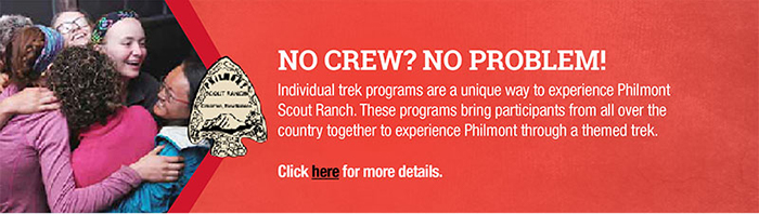 NO CREW? NO PROBLEM! CHECK OUT THE INDIVIDUAL TREK PROGRAMS AT PHILMONT SCOUT RANCH